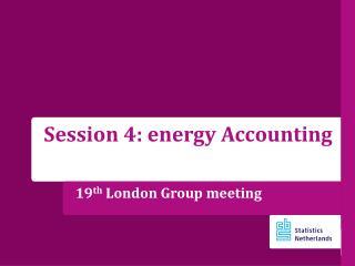 19 th  London Group meeting