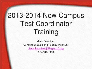 2013-2014 New Campus Test Coordinator Training
