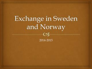 Exchange in Sweden and Norway
