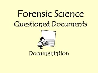 Forensic Science Questioned Documents