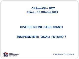 OIL& NON Oil  – S&TC                           Roma – 10 Ottobre 2013