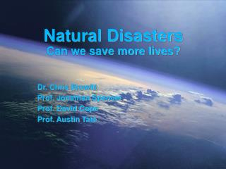 Natural Disasters Can we save more lives