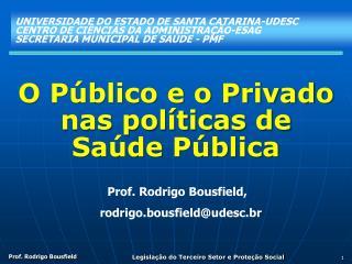 O Público e o Privado nas políticas de Saúde Pública