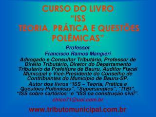 """CURSO DO LIVRO  """"ISS  TEORIA, PRÁTICA E QUESTÕES POLÊMICAS"""""""