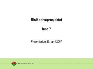 Risikonivåprosjektet fase 7