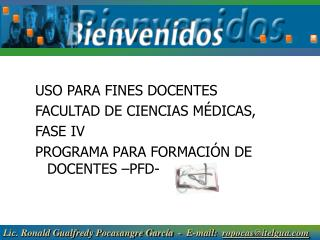 USO PARA FINES DOCENTES FACULTAD DE CIENCIAS MÉDICAS,  FASE IV