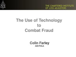 The Use of Technology  to  Combat Fraud