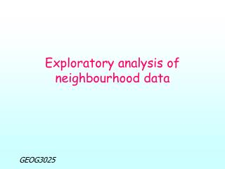 Exploratory analysis of neighbourhood data