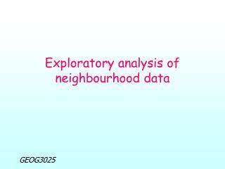 Exploratory analysis of neighbourhood data