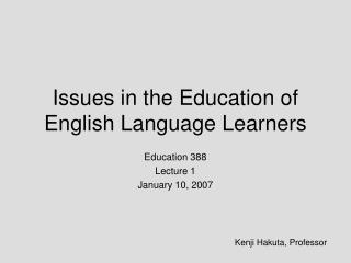 Issues in the Education of English Language Learners