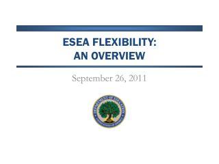 ESEA Flexibility:  An overview