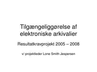 Tilgængeliggørelse af elektroniske arkivalier