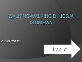 Walking-walking di  jogja istimewa