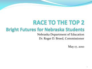 RACE TO THE TOP 2 Bright Futures for Nebraska Students