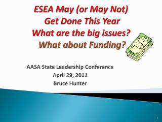 ESEA May (or May Not)  Get Done This Year What are the big issues?  What about Funding?
