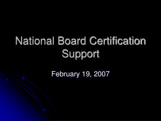National Board Certification Support
