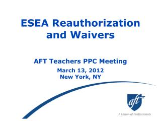 ESEA Reauthorization and Waivers