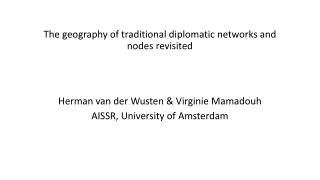 The geography of traditional diplomatic networks and nodes revisited