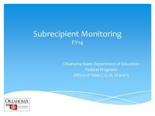 Subrecipient Monitoring  FY14