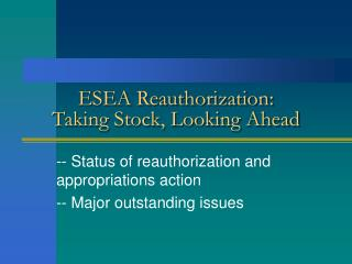 ESEA Reauthorization:   Taking Stock, Looking Ahead