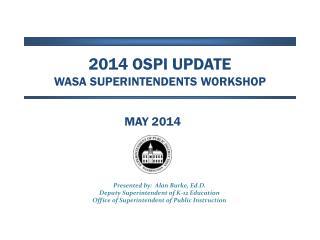 2014 OSPI update WASA Superintendents  Workshop