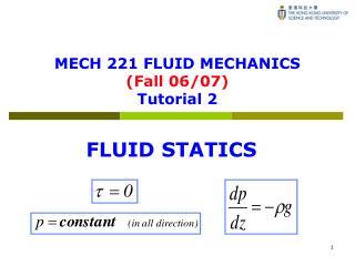 MECH 221 FLUID MECHANICS (Fall 06/07) Tutorial 2