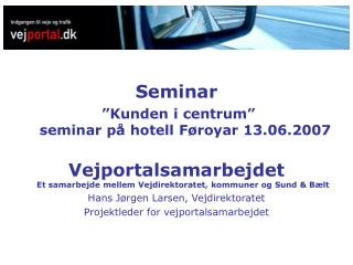 """Seminar """"Kunden i centrum""""   seminar på hotell Føroyar 13.06.2007"""