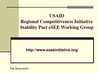 USAID  Regional Competitiveness Initiative Stability Pact eSEE Working Group