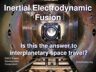 Inertial Electrodynamic Fusion