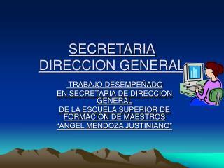 SECRETARIA DIRECCION GENERAL