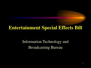 Entertainment Special Effects Bill