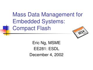 Mass Data Management for Embedded Systems:  Compact Flash