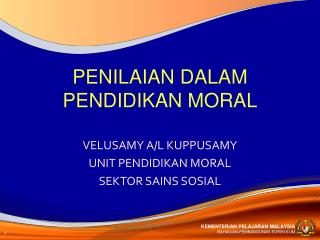 VELUSAMY A/L KUPPUSAMY UNIT PENDIDIKAN MORAL SEKTOR SAINS SOSIAL