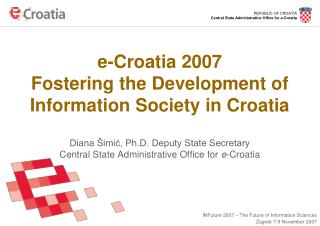 e-Croatia 2007 Fostering the Development of Information Society in Croatia