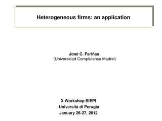 Heterogeneous firms: an application