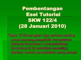 Pembentangan  Esei Tutorial  SKW 122/4  (28 Januari 2010)