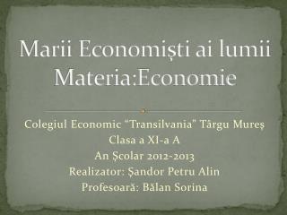 Marii Economişti ai  lumii Materia:Economie