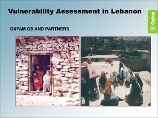 Vulnerability Assessment in Lebanon OXFAM GB AND PARTNERS