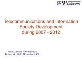 Telec ommunications  and I nformation  S ociety  D evelopment during 2007 - 2012