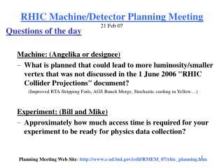 RHIC Machine/Detector Planning Meeting 21 Feb 07