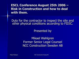 ESCL Conference August 25th 2006 – Risk in Construction and how to deal with them.