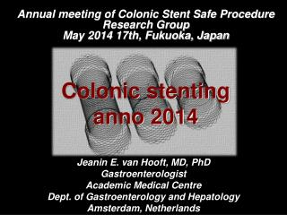 Jeanin E. van Hooft, MD, PhD Gastroenterologist Academic Medical Centre