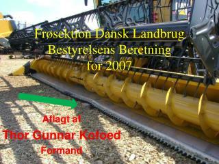 Frøsektion Dansk Landbrug Bestyrelsens Beretning for 2007