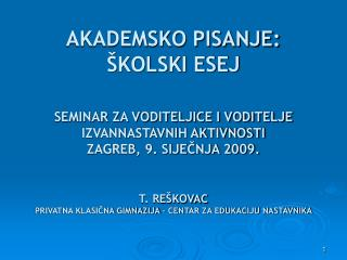 SEMINAR ZA VODITELJICE I VODITELJE IZVANNASTAVNIH AKTIVNOSTI ZAGREB, 9. SIJEČNJA 2009.