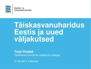 Täiskasvanuharidus Eestis ja uued väljakutsed