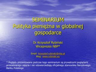 SEMINARIUM Polityka pieniężna w globalnej gospodarce