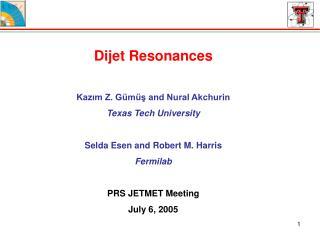 Dijet Resonances Kazım Z. Gümüş and Nural Akchurin Texas Tech University