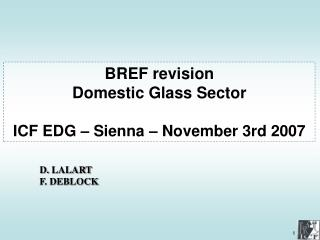 BREF revision Domestic Glass Sector ICF EDG – Sienna – November 3rd  2007
