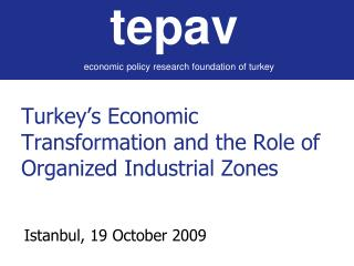 Turkey's Economic Transformation and the Role of Organized Industrial Zones