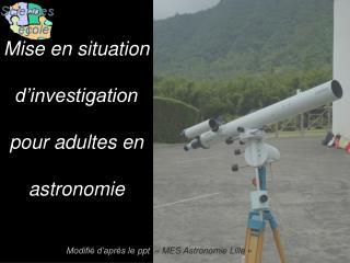Mise en situation d�investigation pour adultes en astronomie